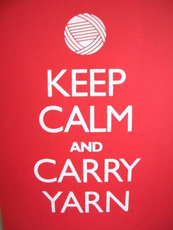 Stay Calm and Carry Yarn